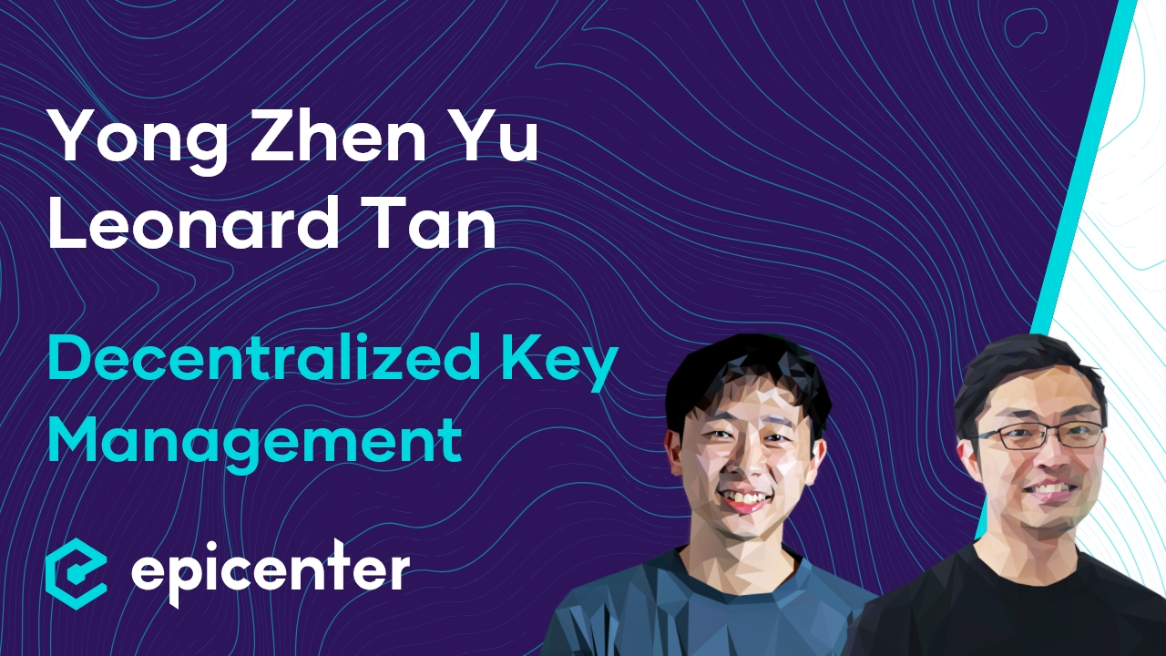 Leonard Tan & Yong Zhen Yu: The Decentralized Key Management and Login System for Web3