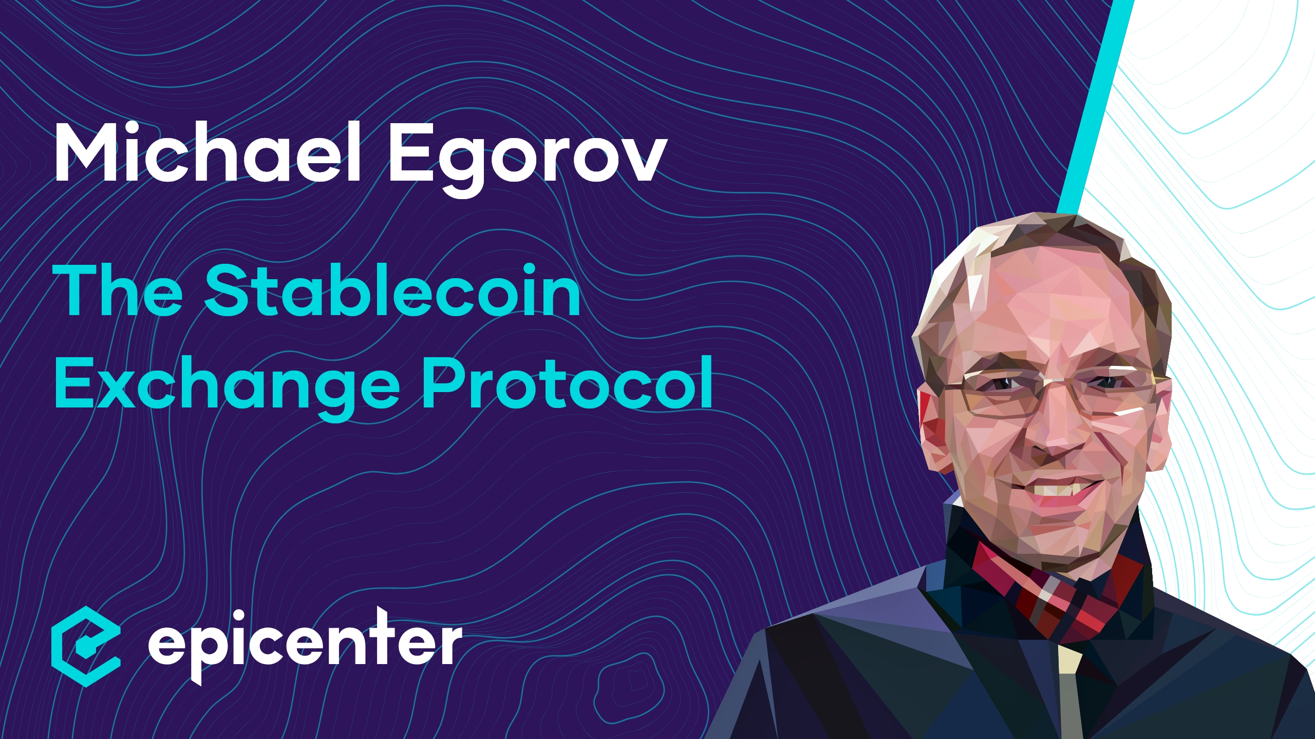 Michael Egorov: Curve Finance – The Stablecoin Exchange Protocol